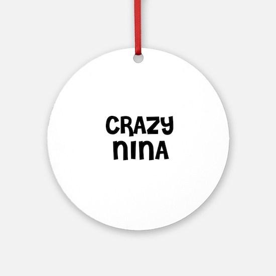 CRAZY NINA Ornament (Round)