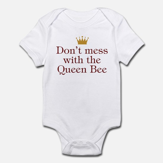 Don't Mess With Queen Bee Infant Bodysuit