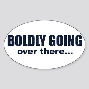 Boldly Going Over There Oval Sticker