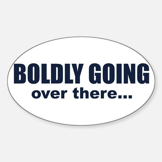 Boldly Going Over There Oval Decal