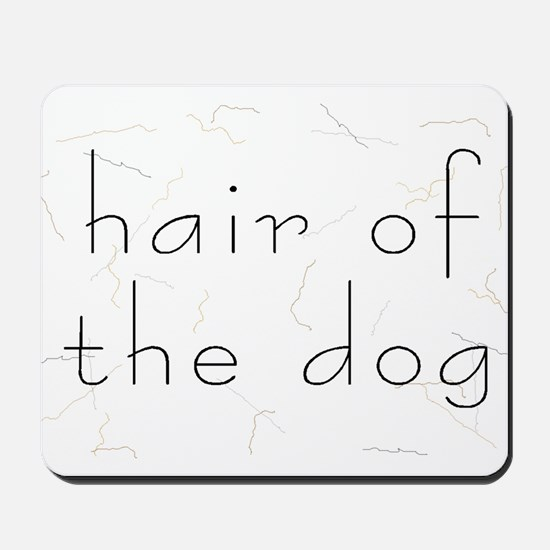 Look close, it's Dog Hair - Mousepad