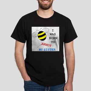 BORN TO ANNOY SISTER Dark T-Shirt