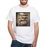 Resistance...White T-Shirt
