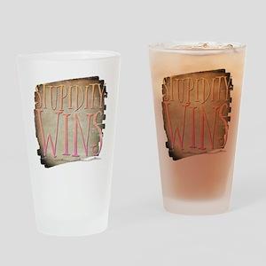 Stupidity Wins Drinking Glass