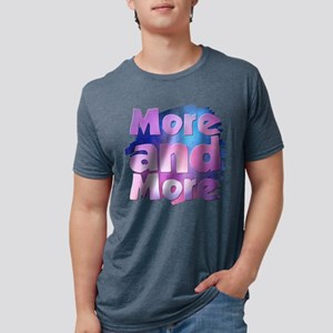 More and More T-Shirt