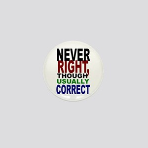 Never Right, Usually Correct Mini Button