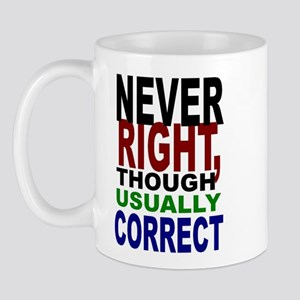 Never Right, Usually Correct Mug