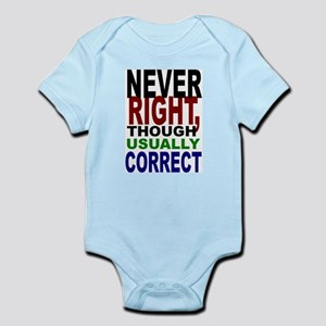 Never Right, Usually Correct Infant Creeper