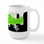 Go Green!! Large Mug