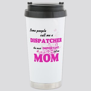 Some call me a Dispatch Stainless Steel Travel Mug