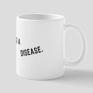 Liberalism Is a Disease Mug