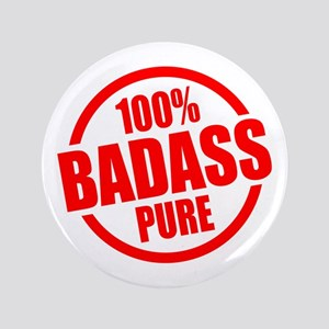 "100% Pure BADASS 3.5"" Button"