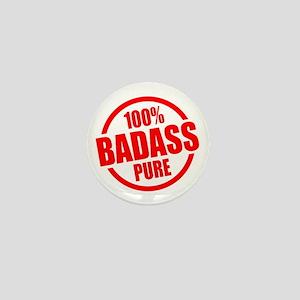 100% Pure BADASS Mini Button