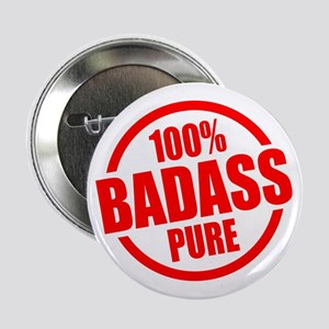"100% Pure BADASS 2.25"" Button"
