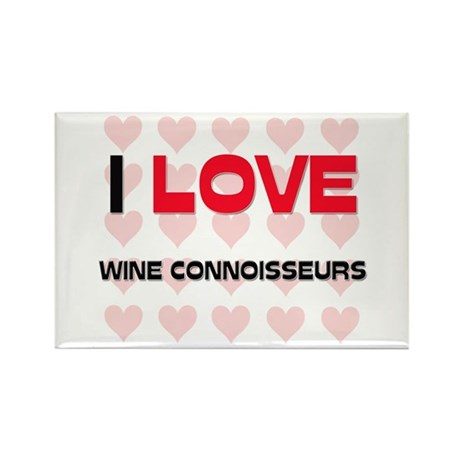 I LOVE WINE CONNOISSEURS Rectangle Magnet