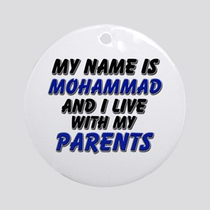 my name is mohammad and I live with my parents Orn