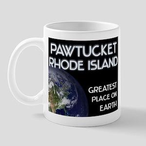 pawtucket rhode island - greatest place on earth M