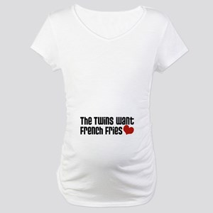 The Twins Want French Fries Maternity T-Shirt