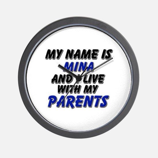 my name is mina and I live with my parents Wall Cl