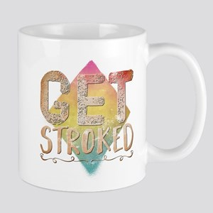Get Stroked Mugs