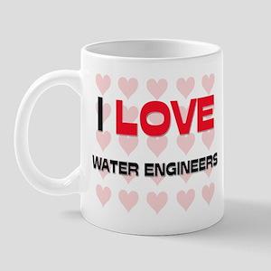 I LOVE WATER ENGINEERS Mug