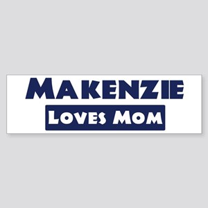 Makenzie Loves Mom Bumper Sticker