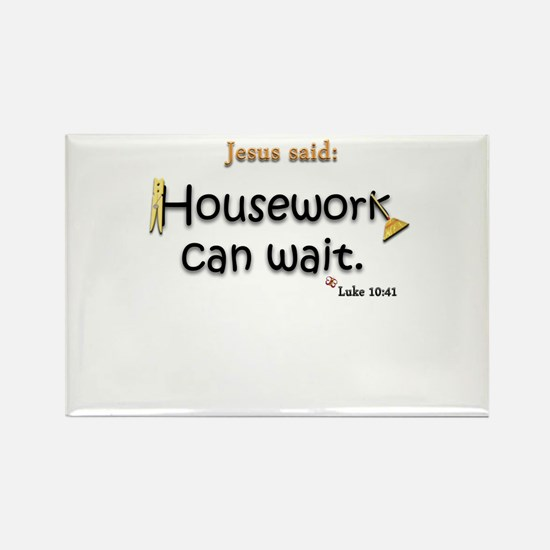 Jesus Said Housework Can Wait Rectangle Magnet
