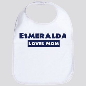 Esmeralda Loves Mom Bib