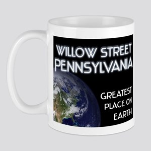 willow street pennsylvania - greatest place on ear