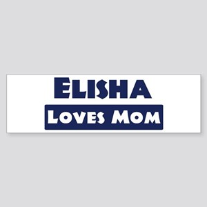Elisha Loves Mom Bumper Sticker