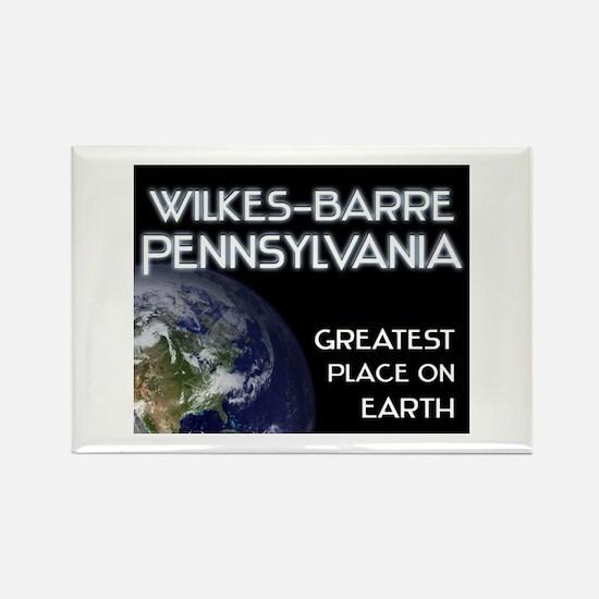 wilkes-barre pennsylvania - greatest place on eart