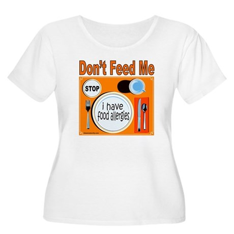 DON'T FEED ME Women's Plus Size Scoop Neck T-Shirt
