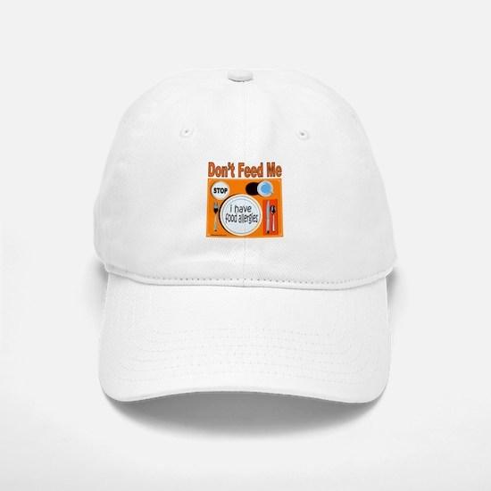 DON'T FEED ME Baseball Baseball Cap