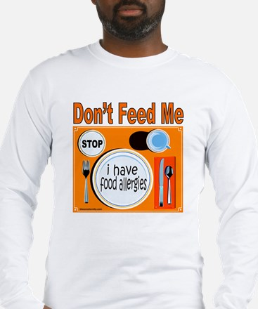 DON'T FEED ME Long Sleeve T-Shirt