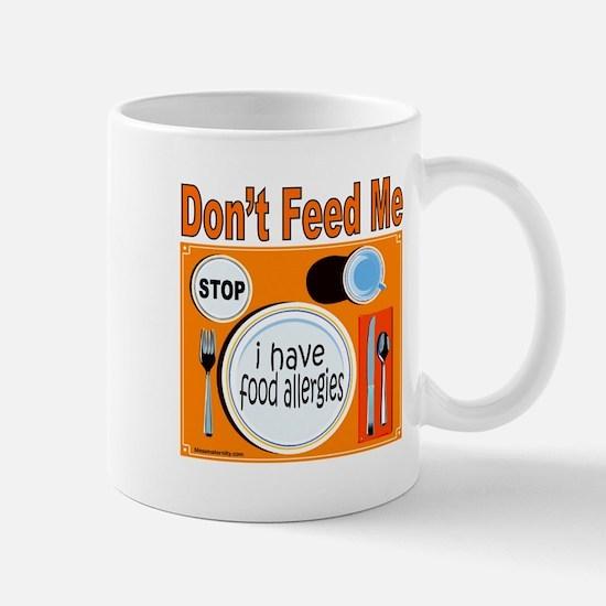 DON'T FEED ME Mug