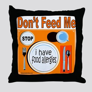 DON'T FEED ME Throw Pillow