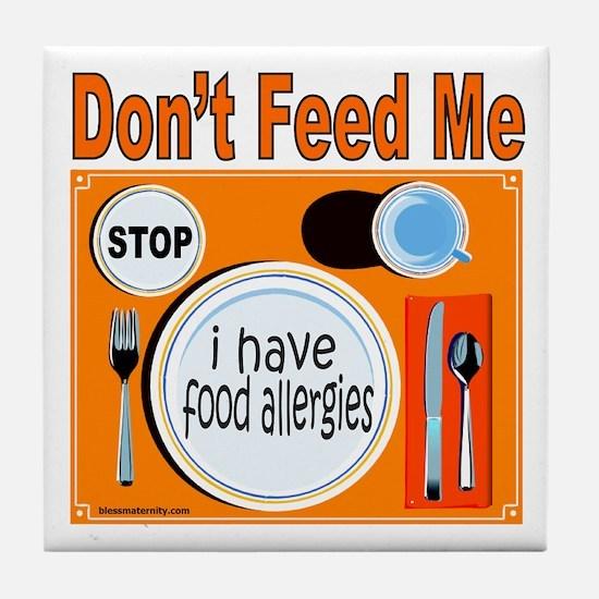 DON'T FEED ME Tile Coaster