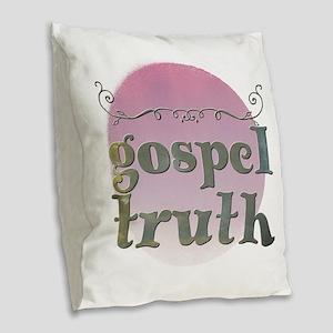 gospel truth Burlap Throw Pillow