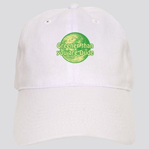 GREENER THAN YOU ARE DUDE Cap