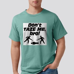 Don't Taze Me, Bro! T-Shirt
