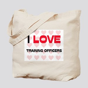 I LOVE TRAINING OFFICERS Tote Bag