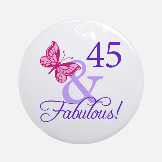 45 And Fabulous Birthday Gifts Ornament (Round)