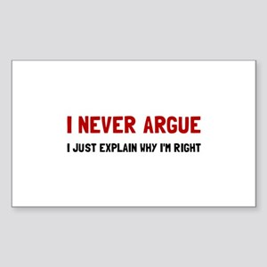 I Never Argue Sticker
