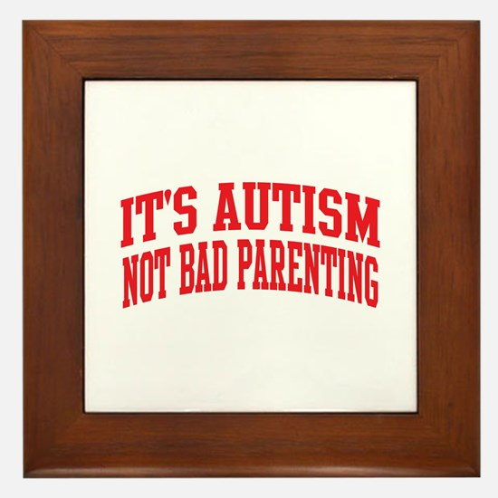 It's Autism Not Bad Parenting Framed Tile