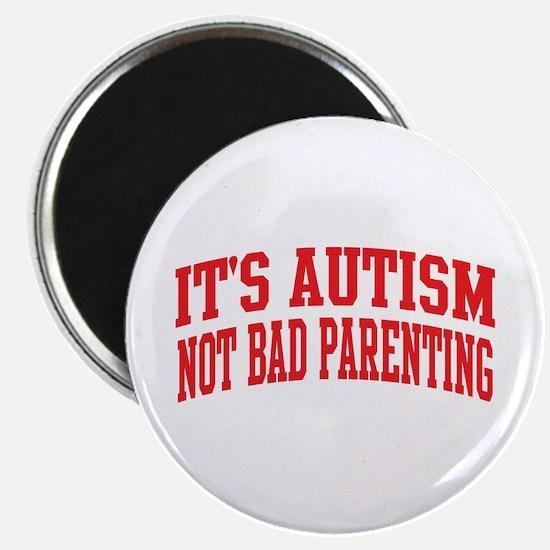 It's Autism Not Bad Parenting Magnet