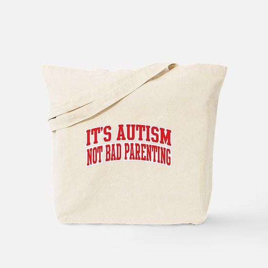 It's Autism Not Bad Parenting Tote Bag