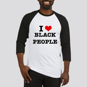 I Love Black People Baseball Jersey