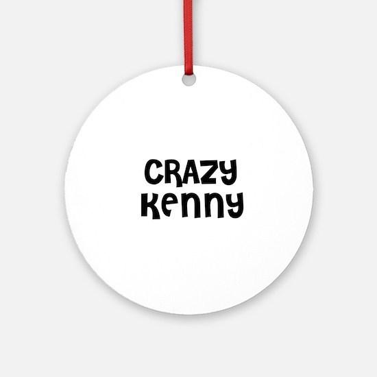 CRAZY KENNY Ornament (Round)