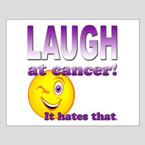 Laugh at Cancer Small Poster