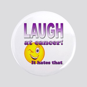 """Laugh at Cancer 3.5"""" Button"""